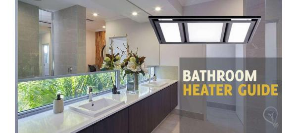 Bathroom Heaters - Our Guide to Heaters